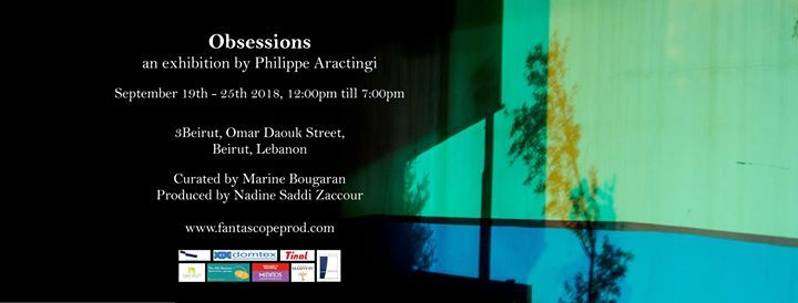 Obsessions a photo Exhibition by Philippe Aractingi