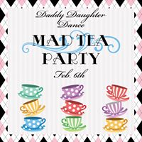 Daddy Daughter Dance - Mad Tea Party SOLD OUT