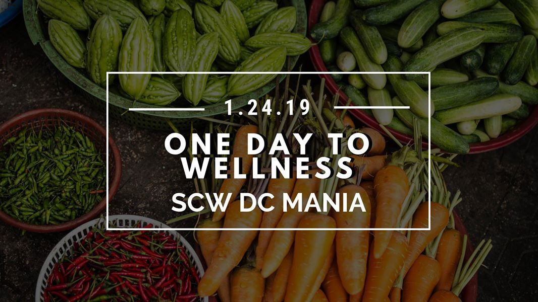 One Day to Wellness at SCW MANIA DC