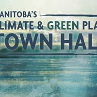 Manitobas Climate and Green Plan Town Hall