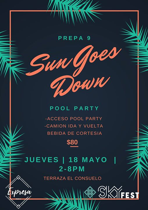 Sun Goes Down Prepa 9 At Terraza El Consuelo Oficial