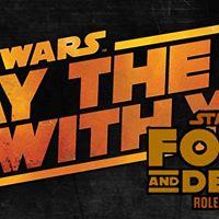 GR Star Wars Celebration - Force &amp Destiny RPG Intro Session