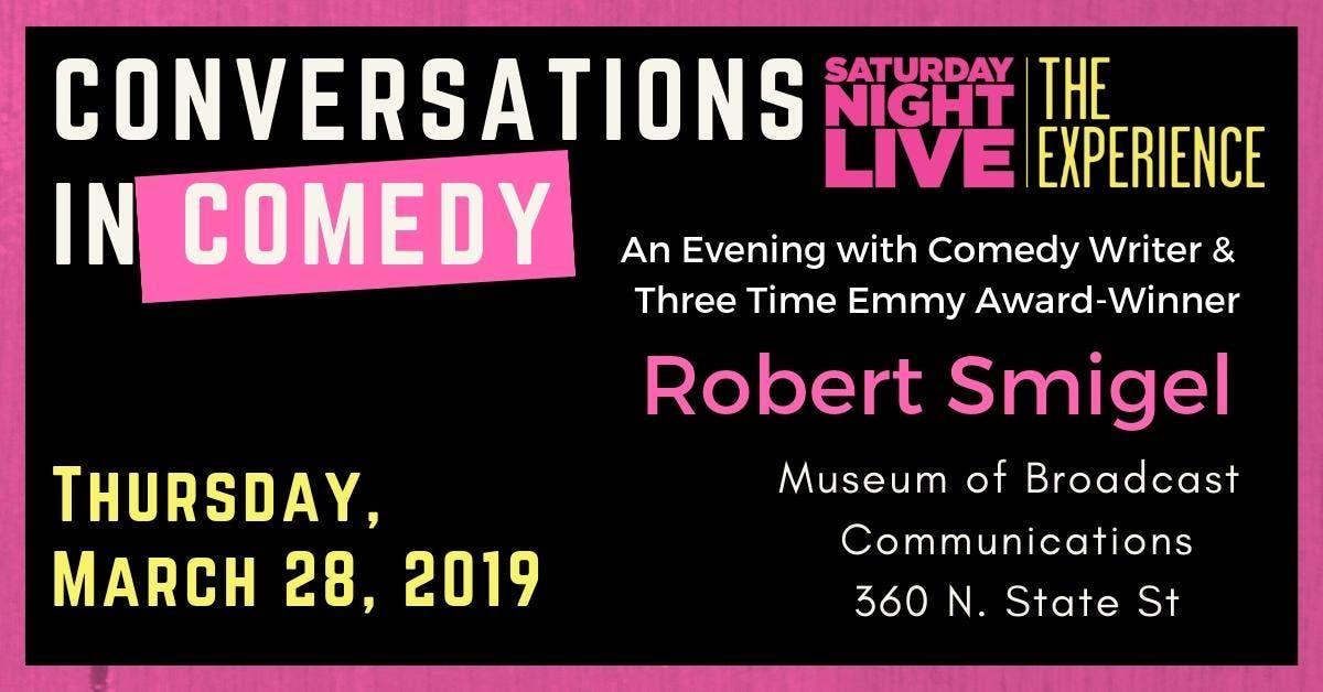 Conversations in Comedy Robert Smigel