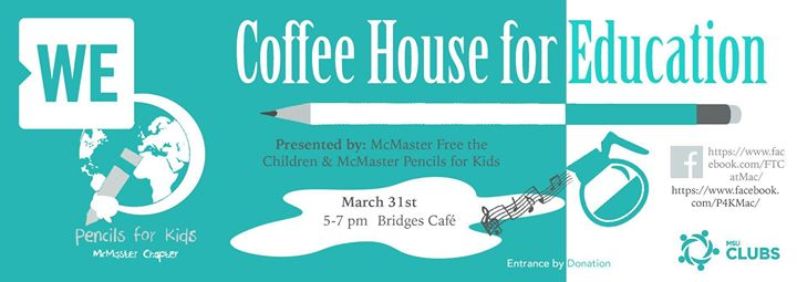 McMaster Free the Children & Pencils for Kids Coffeehouse