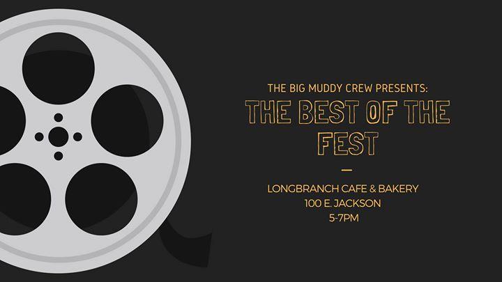 Best of the Fest  Big Muddy Film Festival