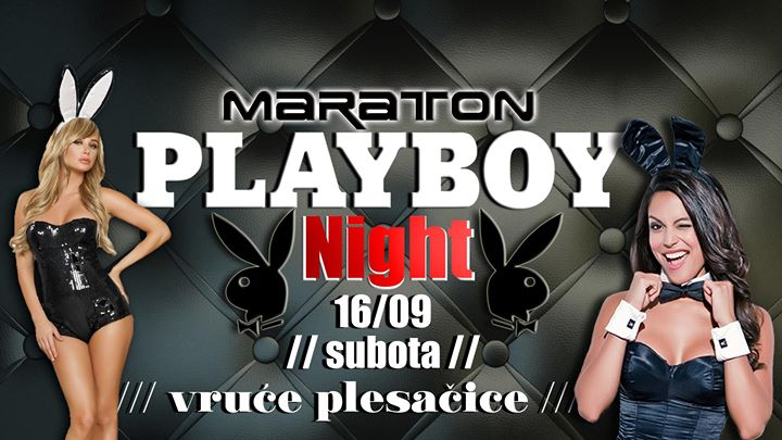 Playboy Night Maraton  16.09. Subota