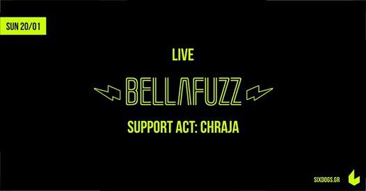Bella Fuzz Live w Support Act Chraja at six dogs