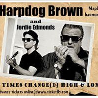 Harpdog Brown &amp Jordie Edmonds  Travelin with the Blues