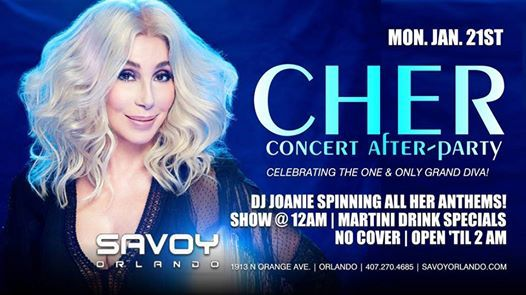 Cher Concert After-Party at Savoy Orlando Mon. Jan. 21