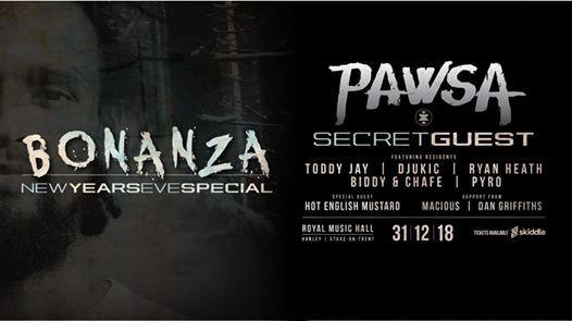 Bonanza NYE Special w PAWSA  SECRET GUEST
