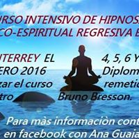 MONTERREY CURSO DE HIPNOSIS PSICO.ESPIRITUAL REGRESIVA PRIMER NIVEL