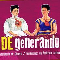 DEgenerando. Seminario de Gnero Feminismos en Amrica Latina