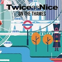 TwiceasNice on the Thames