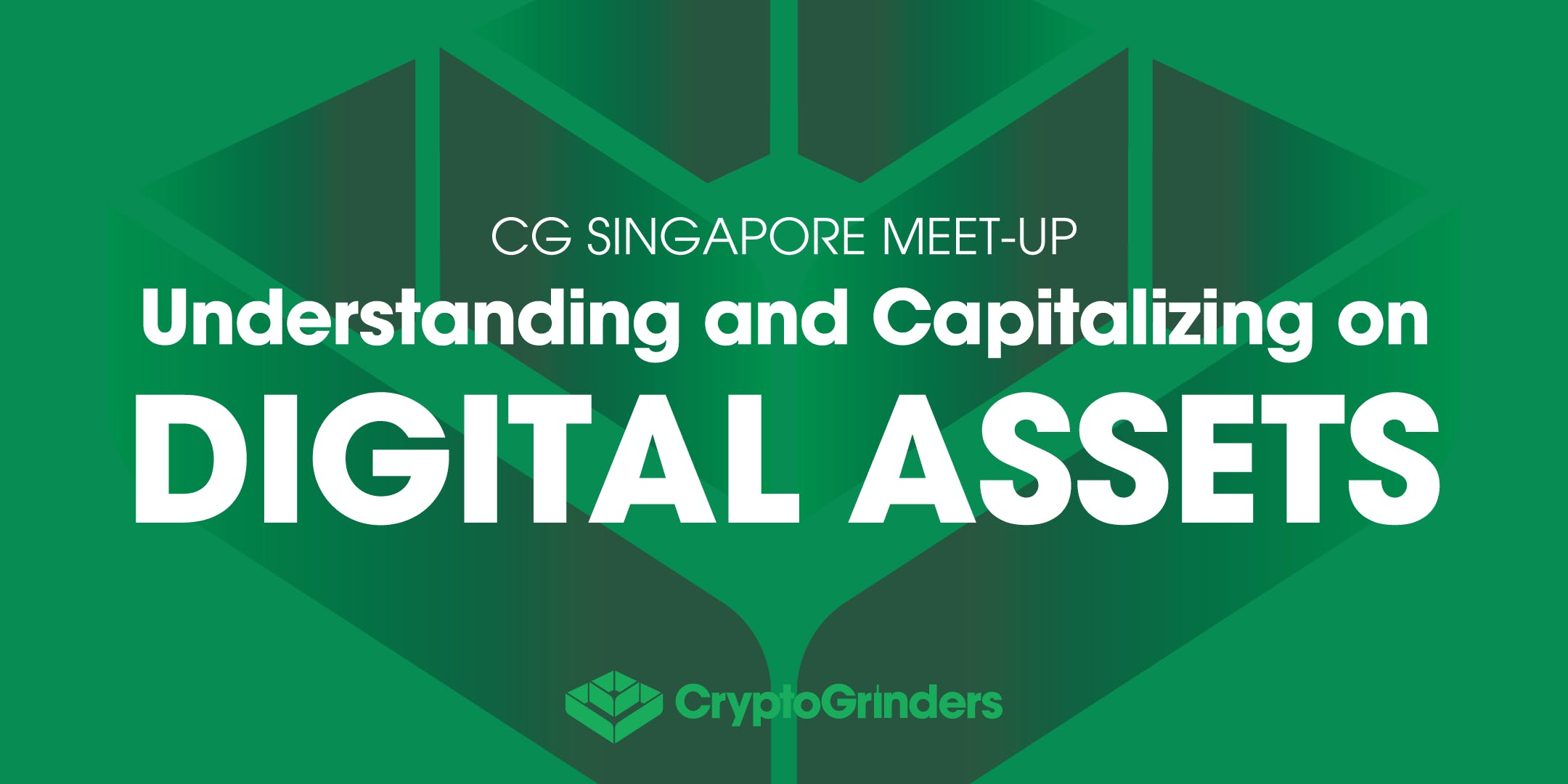 CG Singapore Meet-Up Understanding and Capitalizing on Digital Assets
