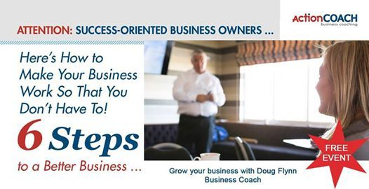 6 Steps to a Better Business Complimentary Seminar