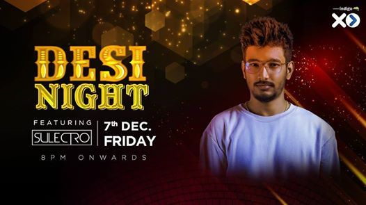 Friday Desi Night at Indigo XP