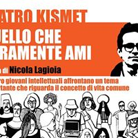 Quello che veramente ami _ di Nicola Lagioia _ Teatro Kismet