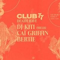 Club 77 DEATH RAVE w DJ KITI (MELB)