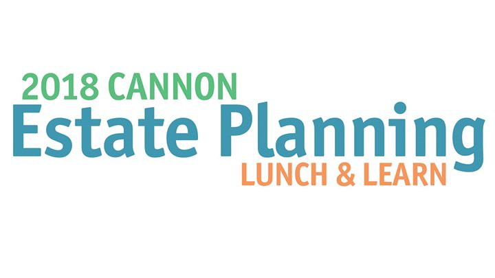 Cannon Estate Planning Lunch & Learn