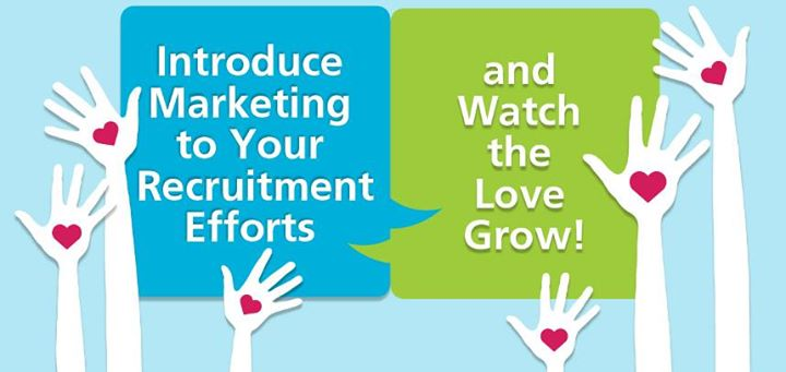 Introduce Marketing to Recruitment Efforts & Watch the Love Grow
