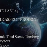 The Last 24  The Aspect Project (Gamle Total Tnsberg)
