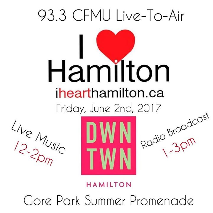 I Heart Hamilton 93.3 CFMU Live to Air from Gore Park June 2nd