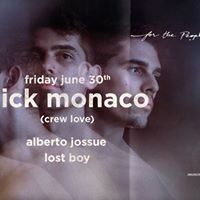 Nick Monaco (Crew Love)  Friday June 30th