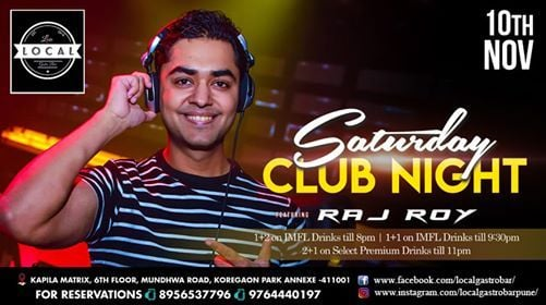 Saturday CLUB NIGHT - DJ RAJ ROY ( Kolkatta)