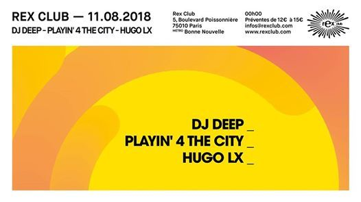 Rex Club Prsente DJ Deep Playin 4 The City Hugo LX