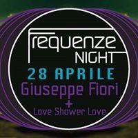 Frequenze Night 28.04  Giuseppe Fiori  Love Shower Love
