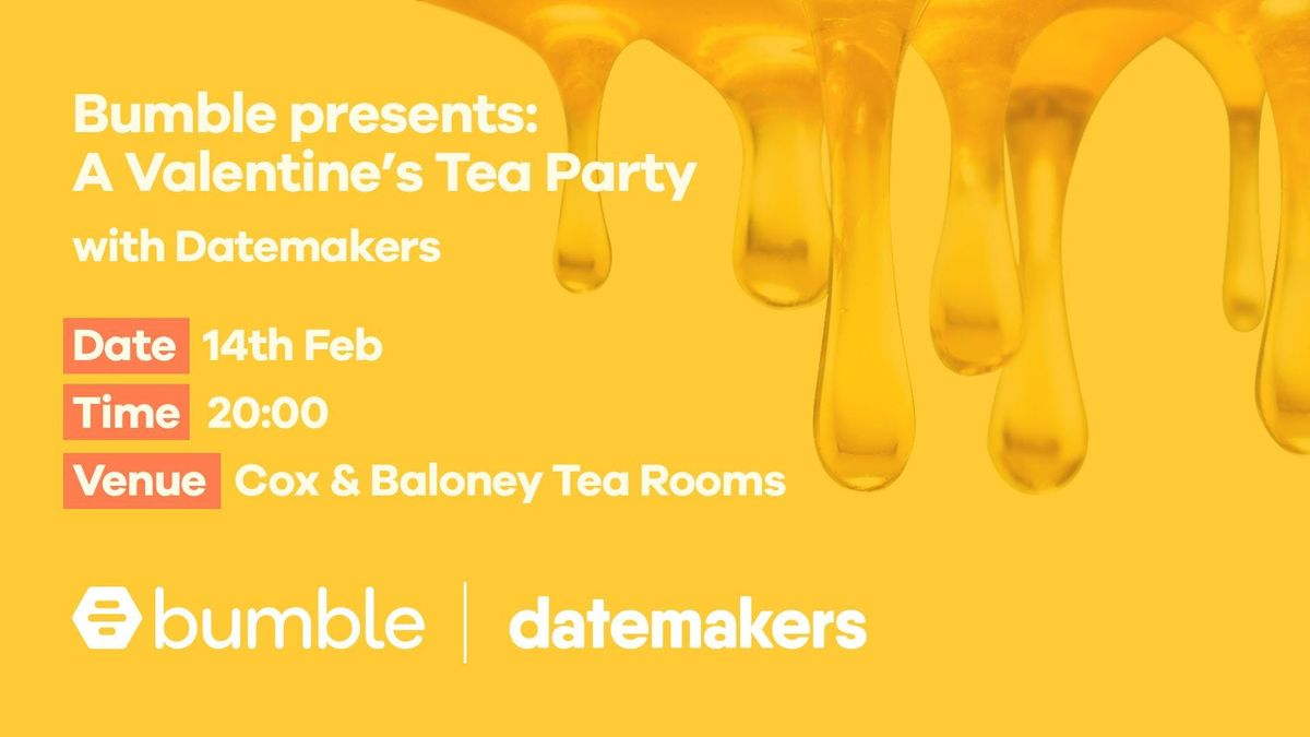 Bumble presents A Valentines Tea Party