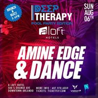 Amine Edge &amp Dance  Deep Therapy Pool Party Edition