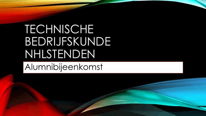 Alumnibijeenkomst Technische bedrijfskunde Leeuwarden