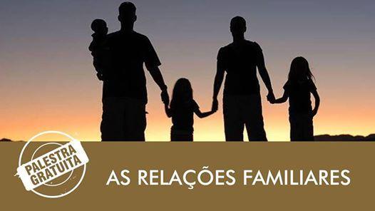 As Relaes familiares - Palestra Gratuita a tarde