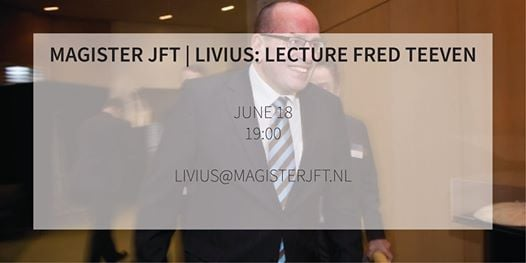 Magister JFT  Livius presents Fred Teeven