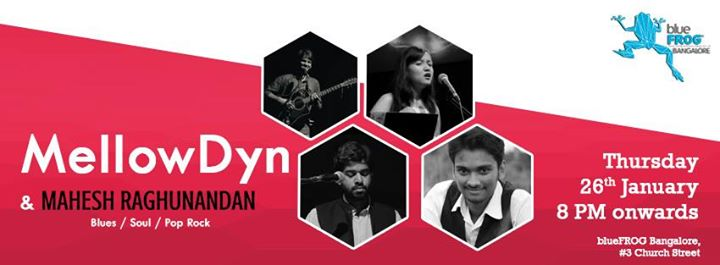MellowDyn + Mahesh Raghunandan at Blue FROG Bangalore 4a6526e2a73
