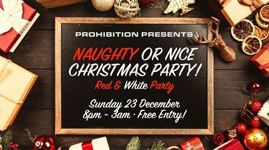 Prohibition pres Naughty or Nice Xmas Party! (Red & White Party) at ...