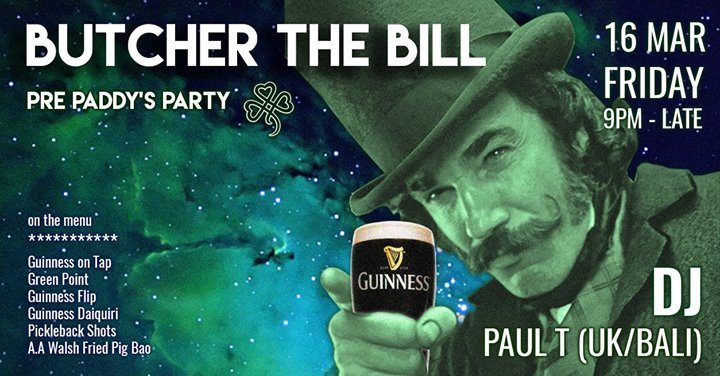 Butcher The Bill - Pre Paddys Party