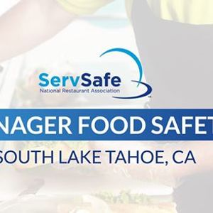South Lake Tahoe CA ServSafe Manager Food Safety Class and Exam