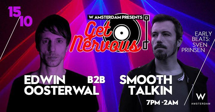 W Amsterdam presents Get Nervous Edwin Oosterwal & Smooth Talkin