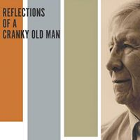 Fourth Quarter Reflections of a Cranky Old Man