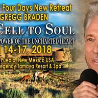 4-day Gregg Braden Retreat &quotFrom Cell To Soul&quot New Mexico