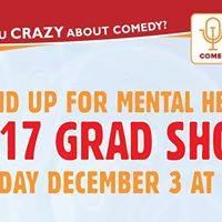 2017 Grad Show - Stand Up for Mental Health