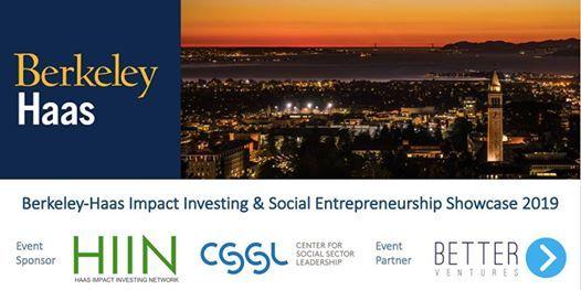 Berkeley-Haas Impact Investing & Social Entrepreneurship Showcase 2019