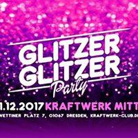 Glitzer Glitzer Party  01.12.17  Kraftwerk Mitte Dresden