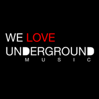 We Love Underground Music