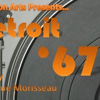 Celebration Arts Presents Dominique Morisseaus Detroit 67
