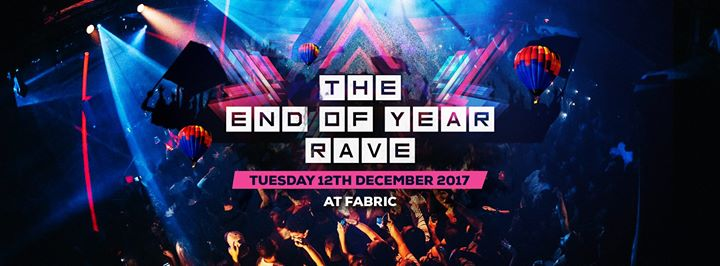 The End Of Year Rave at Fabric December 12th 2017