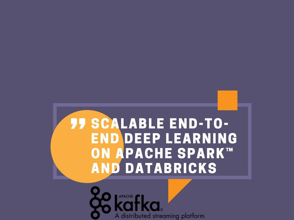 Scalable End-to-End Deep Learning on Apache Spark and Databricks