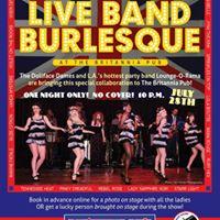 Live Band Burlesque at The Britannia Pub-July 28th